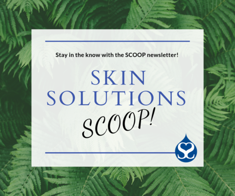 June Scoop at Skin Solutions Dermatology!