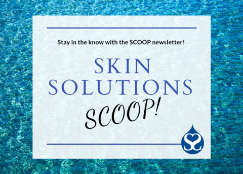 July Scoop At Skin Solutions Dermatology