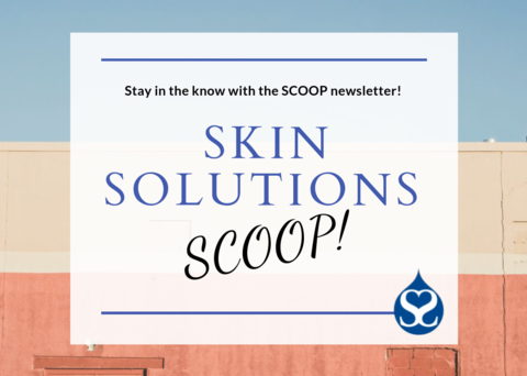 August Scoop at Skin Solutions Dermatology