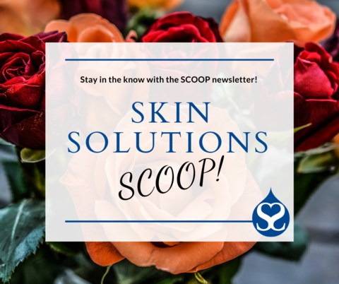February Scoop at Skin Solutions Dermatology