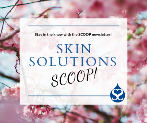 March Scoop at Skin Solutions Dermatology