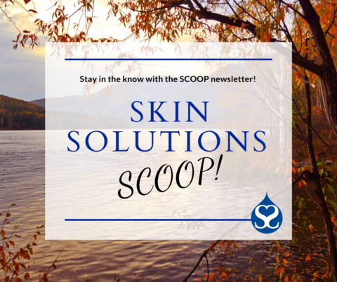 September Scoop at Skin Solutions Dermatology
