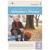 The Family Guide to Alzheimer's Disease: Volume 5 Transitions