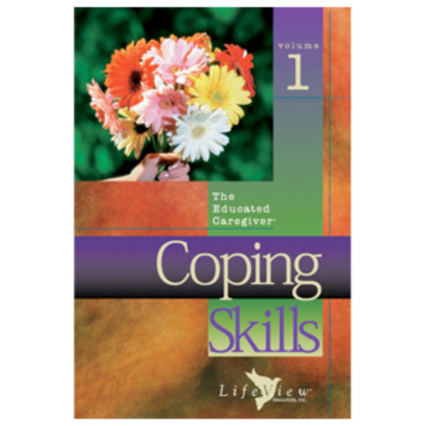 The Educated Caregiver: Volume 1 Coping Skills
