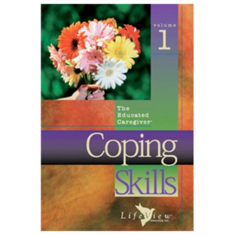 The Educated Caregiver: Volume 1 Coping Skills
