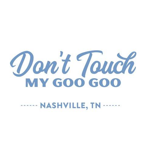 Don't Touch My Goo Goo Shot Glass