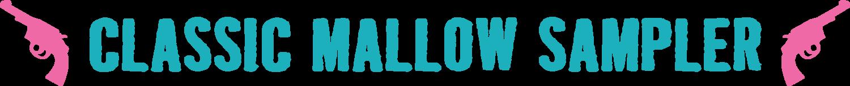 Classic Mallow Sampler